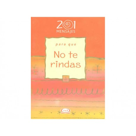 201 MENSAJES PARA QUE NO TE RINDAS - Envío Gratuito