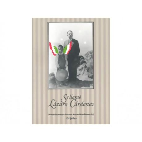 Se Llamo Lázaro Cárdenas - Envío Gratuito