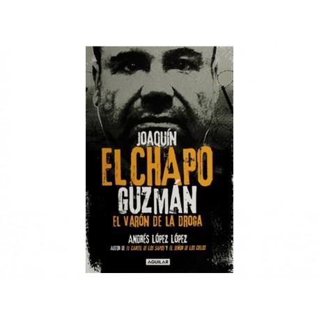 Joaquín El Chapo Guzmán El Varón de la Droga - Envío Gratuito