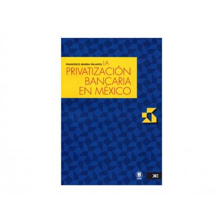 La Privatización Bancaria en México con CD - Envío Gratuito