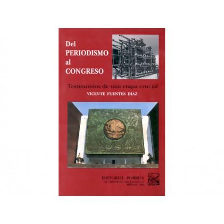 Del Periodismo al Congreso Testimonios de una Etapa Crucial - Envío Gratuito