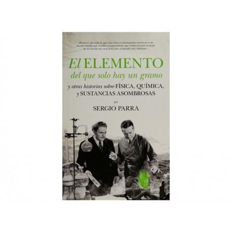 El Elemento del Que Solo hay un Gramo y Otras Historias Sobre Física, Qímica y Sustancias Asombrosas - Envío Gratuito