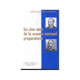 Los Cien Años de la Escuela Nacional Preparatoria - Envío Gratuito