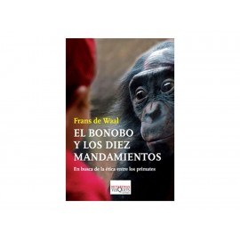 El Bonobo y los Diez Mandamientos en Busca de la Ética entre los Primates - Envío Gratuito