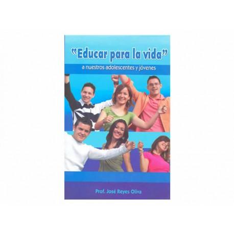 Educar para la Vida a Nuestros Adolescentes y Jóvenes - Envío Gratuito