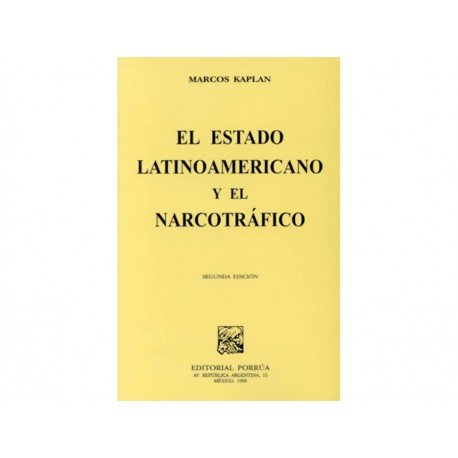 El Estado Latinoamericano y El Narcotráfico - Envío Gratuito