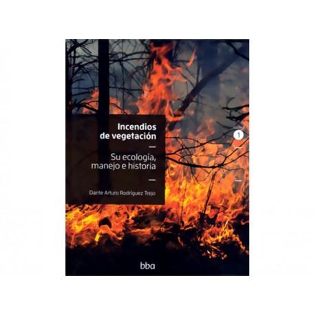Incendios de Vegetación Su Ecología Manejo E Historia Vol 1 - Envío Gratuito