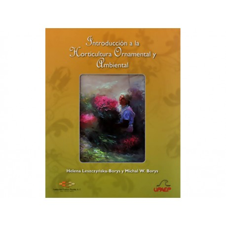Introducción A la Horticultura Ornamental y Ambiental - Envío Gratuito