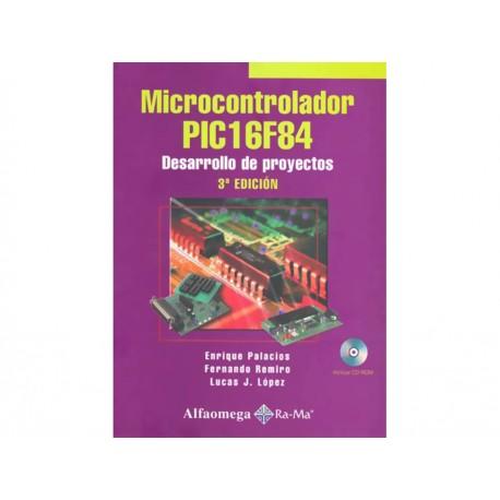 Microcontrolador Pic16F84 Desarrollo de Proyectos con CD - Envío Gratuito