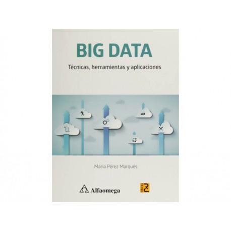 Big Data: Técnicas, Herramientas y Aplicaciones - Envío Gratuito