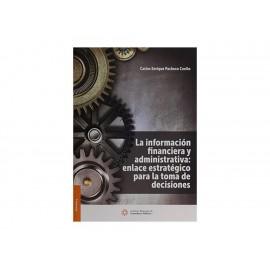 Información Financiera y Administrativa: Enlace Estratégico para la Toma de Decisiones - Envío Gratuito