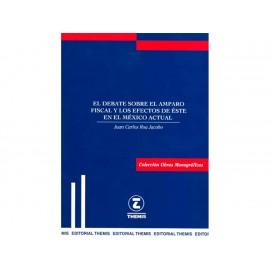 Debate Sobre El Amparo Fiscal y Los Efectos de Este en El México Actual - Envío Gratuito
