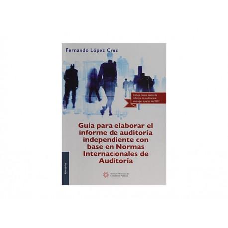 Guía para Elaborar el Informe de Auditoría Independiente con Base en Normas Internacionales de Auditoría - Envío Gratuito