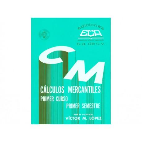 Cálculos Mercantiles 1 Primer Semestre - Envío Gratuito