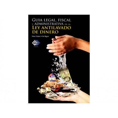Guía Legal Fiscal y Administrativa de la Ley Antilavado de Dinero - Envío Gratuito