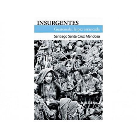 Insurgentes Guatemala la Paz Arrancada - Envío Gratuito