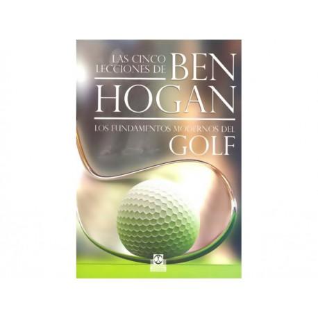 Las Cinco Lecciones de Ben Hogan: Los Fundamentos Modernos del Golf - Envío Gratuito
