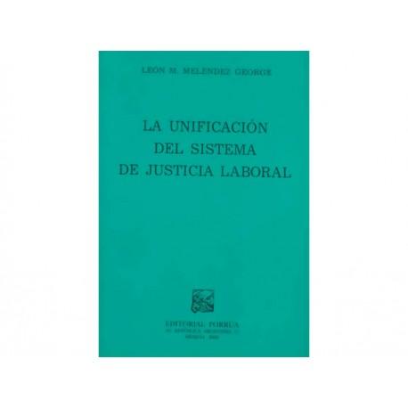 La Unificación del Sistema de Justicia Laboral - Envío Gratuito