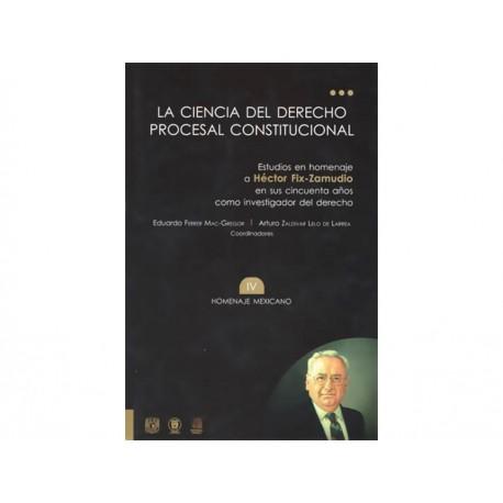 Ciencia del Derecho Procesal Constitucional 4 Homenaje Mexicano - Envío Gratuito