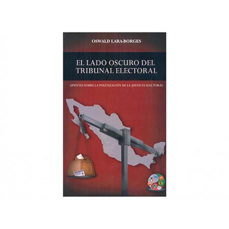 El Lado Oscuro del Tribunal Electoral - Envío Gratuito