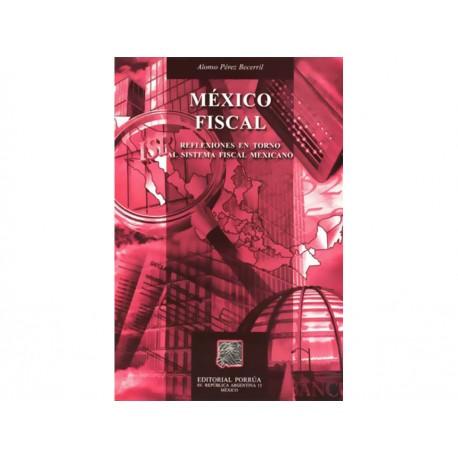 México Fiscal Reflexiones en Torno al Sistema Fiscal Mexican - Envío Gratuito