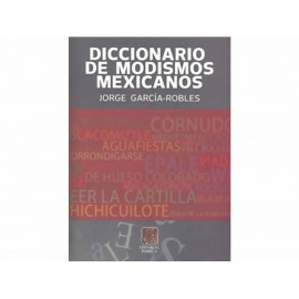 Diccionario de Modismos Mexicanos - Envío Gratuito