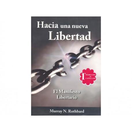 Hacia una Nueva Libertad el Manifiesto Libertario - Envío Gratuito