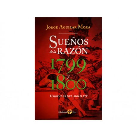 Sueños de la Razón 1799 y 1800 Umbrales del Siglo 19 - Envío Gratuito