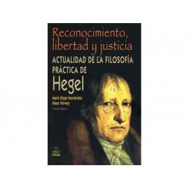 Reconocimiento Libertad y Justicia Actualidad de la Filosofía Practica de Hegel - Envío Gratuito