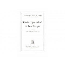 Ramón López Velarde En Tres Tiempos - Envío Gratuito
