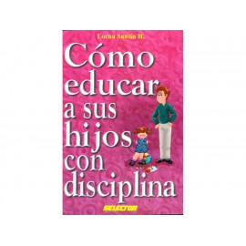 Como Educar a Sus Hijos con Disciplina - Envío Gratuito