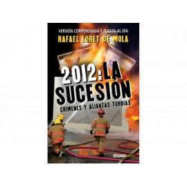 2012 la Sucesión Crímenes y Alianzas Turbias - Envío Gratuito