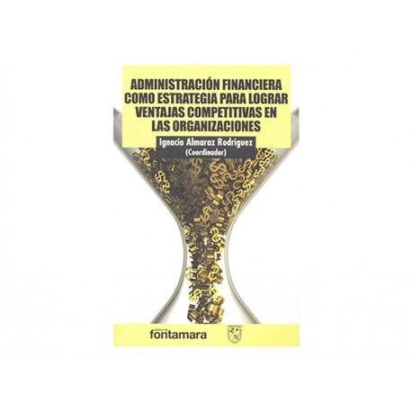 ADMINISTRACION FINANCIERA COMO ESTR - Envío Gratuito