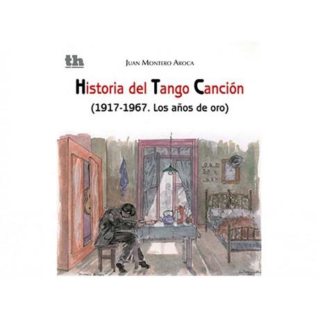 Historia del Tango Canción 1917-1967 Los Años de Oro - Envío Gratuito