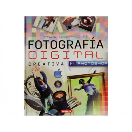 Atlas Ilustrado de Fotografía Digital Creativa Con Photoshop - Envío Gratuito