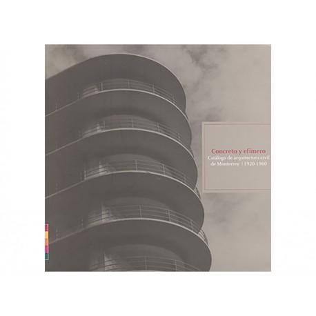 Concreto y Efímero Catálogo de Arquitectura Civil Monterrey - Envío Gratuito