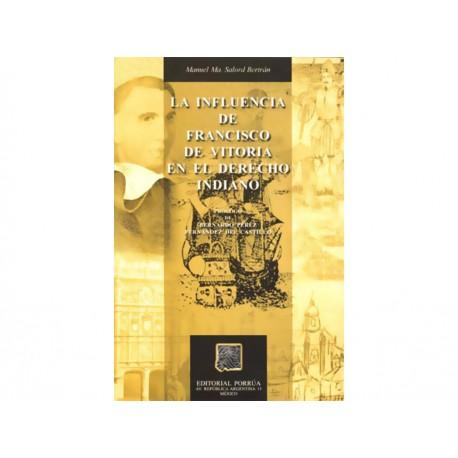La Influencia De Francisco de Vitoria en El Derecho Indiano - Envío Gratuito
