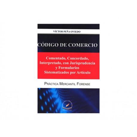 Código de Comercio Comentado Concordado Interpretado con Jurisprudencia y Formularios Sistematizados Por Artículo - Envío Gratui