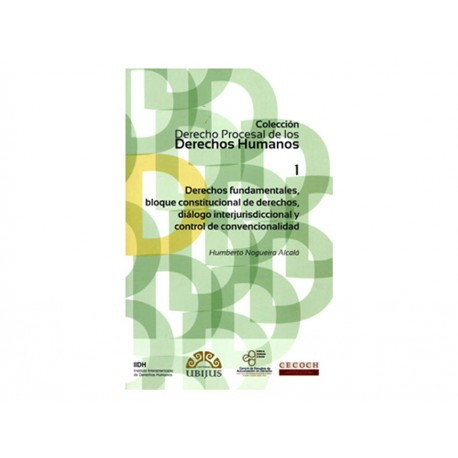 Derechos Fundamentales Bloque Constitucional de Derechos Diálogo Interjurisdiccional y Control de Convencionalidad - Envío Gratu