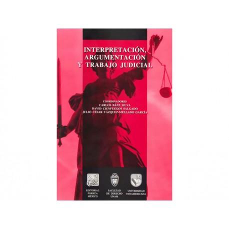 Interpretación Argumentacion y Trabajo Judicial - Envío Gratuito
