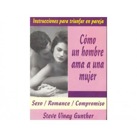 Como Un Hombre Ama A Una Mujer Sexo Romance Compromiso - Envío Gratuito